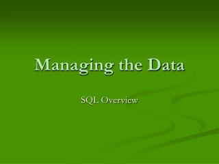 Managing the Data