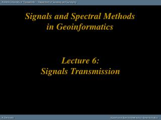 Lecture 6: Signals Transmission