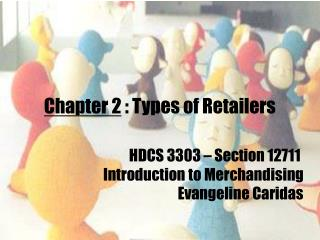 Chapter 2 : Types of Retailers
