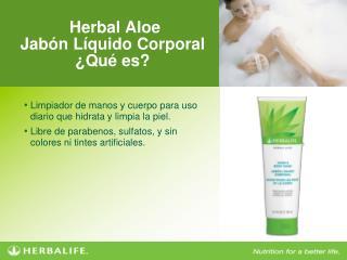 Herbal Aloe Jab ón Líquido Corporal ¿Qué es?