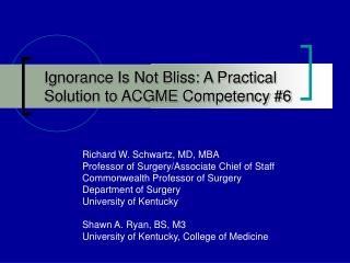 Ignorance Is Not Bliss: A Practical Solution to ACGME Competency #6