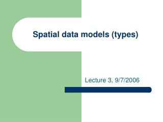 Spatial data models (types)