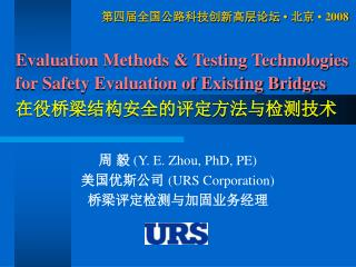 Evaluation Methods & Testing Technologies for Safety Evaluation of Existing Bridges