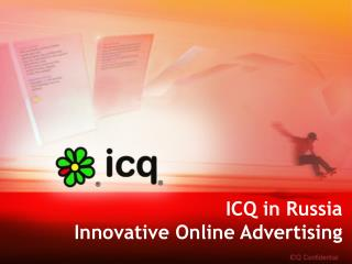 ICQ in Russia  Innovative Online Advertising