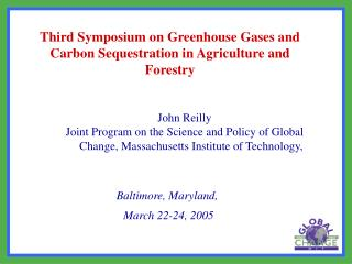 Third Symposium on Greenhouse Gases and Carbon Sequestration in Agriculture and Forestry