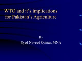 WTO and it's implications for Pakistan's Agriculture