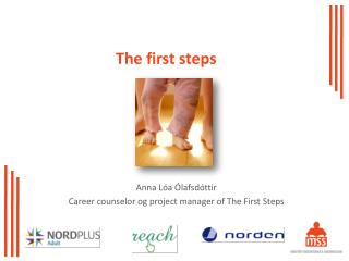 The first steps