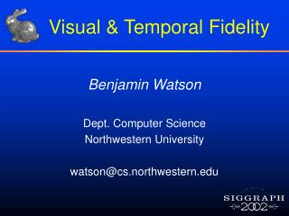 Visual & Temporal Fidelity