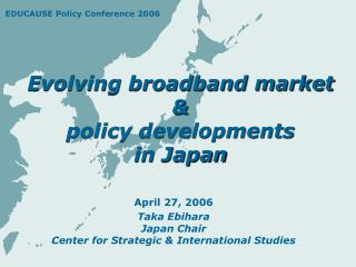 Evolving broadband market  &  policy developments in Japan