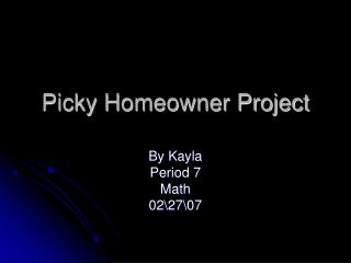 Picky Homeowner Project