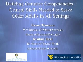 Building Geriatric Competencies :  Critical Skills Needed to Serve Older Adults in All Settings