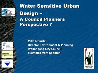Water Sensitive Urban Design  - A Council Planners Perspective ?