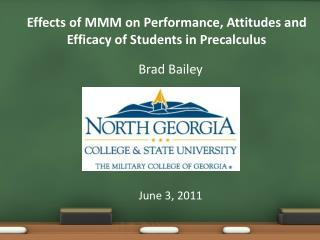Effects of MMM on Performance, Attitudes and  Efficacy of Students in Precalculus
