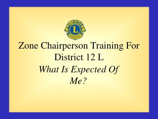 Zone Chairperson Training For District 12 L