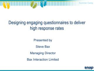Designing engaging questionnaires to deliver high response rates