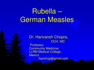 Rubella –             German Measles
