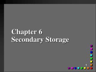 Chapter 6 Secondary Storage