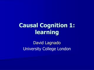 Causal Cognition 1: learning