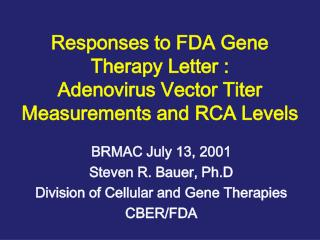 Responses to FDA Gene Therapy Letter : Adenovirus Vector Titer Measurements and RCA Levels