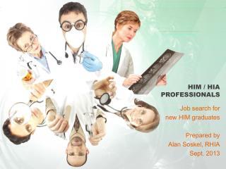 HIM / HIA PROFESSIONALS