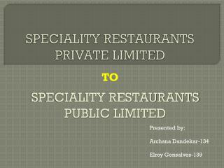 SPECIALITY RESTAURANTS PRIVATE LIMITED