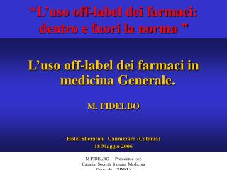 """L'uso off-label dei farmaci:  dentro e fuori la norma """