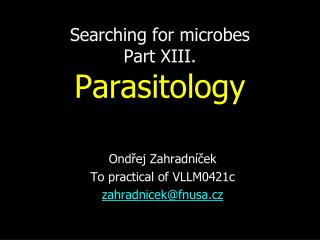 Searching for microbes Part XIII.  Parasitology