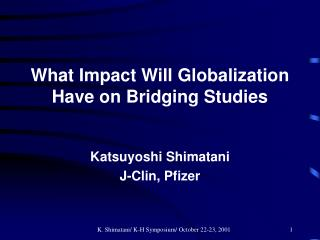 What Impact Will Globalization Have on Bridging Studies