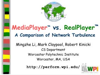 MediaPlayer ™  vs.  RealPlayer ™ A Comparison of Network Turbulence