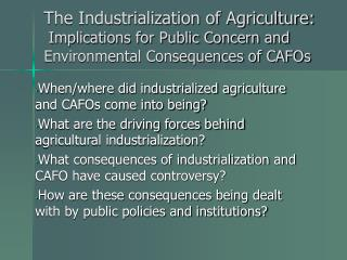 The Industrialization of Agriculture:  Implications for Public Concern and Environmental Consequences of CAFOs