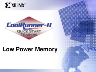 Low Power Memory