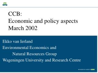 CCB:  Economic and policy aspects March 2002