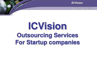 ICVision Outsourcing Services For Startup companies