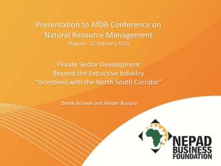 Presentation to AfDB Conference on  Natural Resource Management Maputo - 27 February 2013