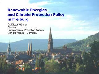 Renewable Energies  and Climate Protection Policy  in Freiburg