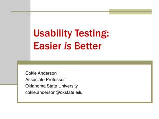 Usability Testing:     Easier  is  Better