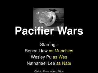 Pacifier Wars
