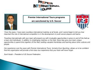 Premier International Tours programs  are sanctioned by U.S. Soccer