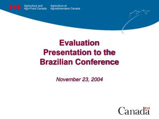 Evaluation  Presentation to the  Brazilian Conference November 23, 2004