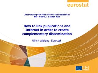 Disseminating Statistics: Internet and Publications INE  –  Madrid, 3-5 March 2008