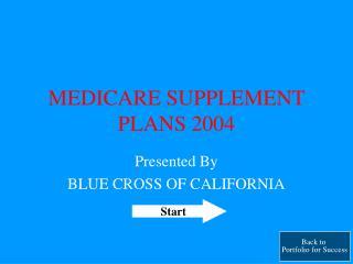 MEDICARE SUPPLEMENT PLANS 2004