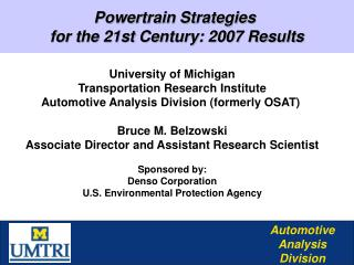 Powertrain Strategies  for the 21st Century: 2007 Results