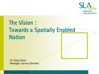 The Vision :  Towards a Spatially Enabled Nation