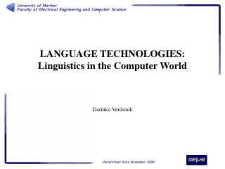 LANGUAGE TECHNOLOGIES: Linguistics in the Computer World