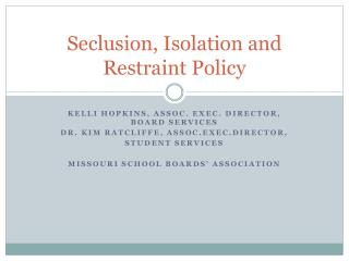 Seclusion, Isolation and Restraint Policy