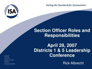Section Officer Roles and Responsibilities April 28, 2007 Districts 1 & 5 Leadership Conference