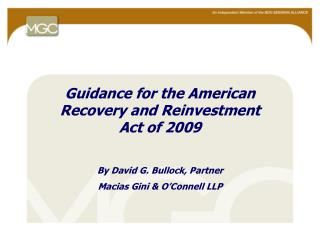 Guidance for the American Recovery and Reinvestment Act of 2009 By David G. Bullock, Partner