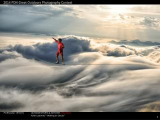 "OUTDOOR SPORTS & ACTIVITIES :  First Place Keith Ladzinski/  ""Walking on Clouds"""