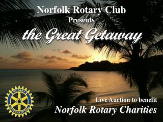 Norfolk Rotary Club Presents the Great Getaway