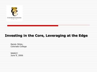 Investing in the Core, Leveraging at the Edge